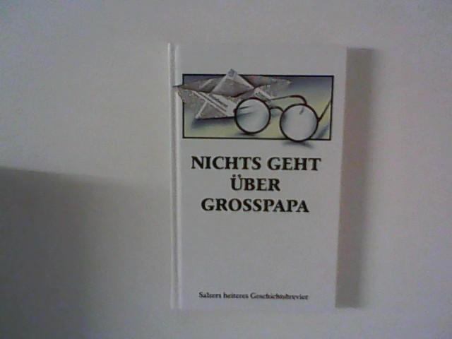 Nichts geht über Grosspapa. Ausgew. von Helmut Ludwig