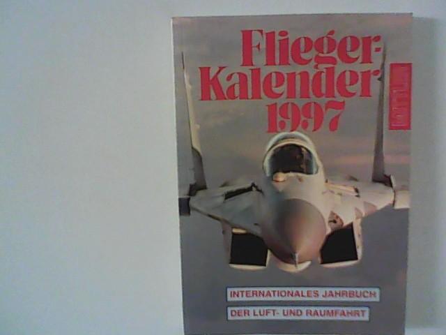 Flieger-Kalender 1997, internationales Jahrbuch der Luft- und Raumfahrt
