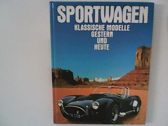 Sportwagen. Klassische Modelle gestern und heute