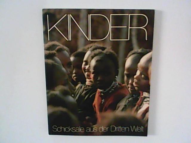 Kinder : Schicksale aus der Dritten Welt ; 12 Reportagen über Kinder in Asien, Afrika und Lateinamerika, die selbst in Slums und Lumpen lächeln. 2. Aufl.