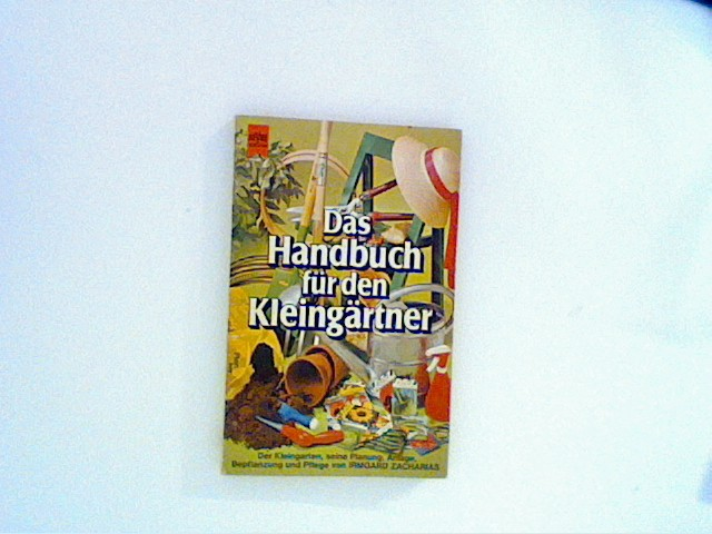 Zacharias, Irmgard: Das Handbuch für den Kleingärtner.