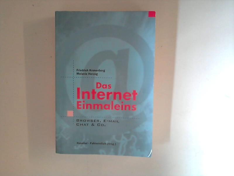 Kronenberg, Friedrich und Melanie Herzog: Das Internet-Einmaleins : Browser, e-Mail, Chat & CO.