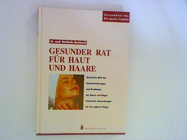 Gesunder Rat für Haut und Haare Gesundheit für die ganze Familie. 3. Aufl.; Ungekürzte Lizenzausgabe