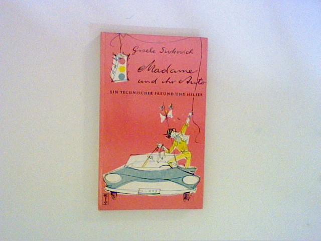 Sivkovich, Gisela: Madame und ihr Auto