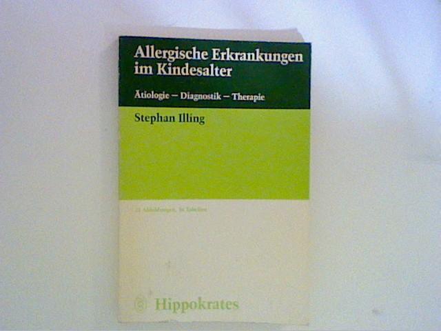 Allergische Erkrankungen im Kindesalter: Ätiologie - Diagnostik - Therapie