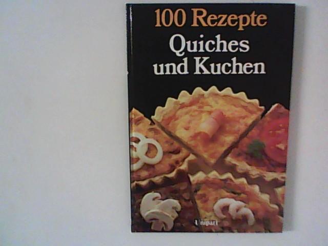 100 Rezepte Quiches und Kuchen.