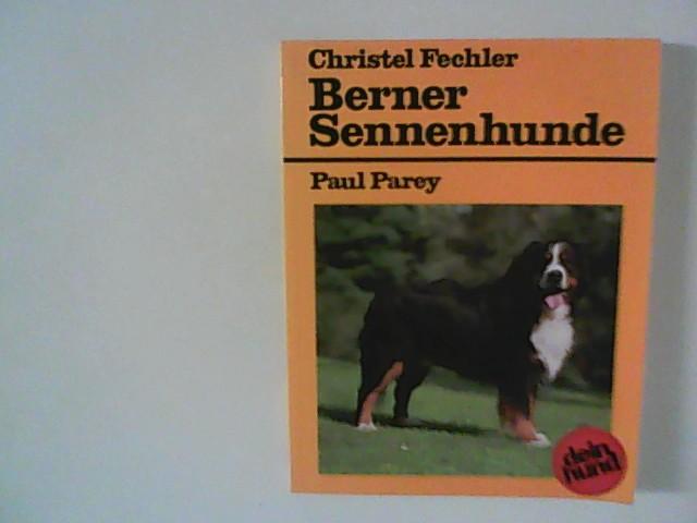 Berner Sennenhunde: Ratschläge für Haltung, Pflege und Erziehung