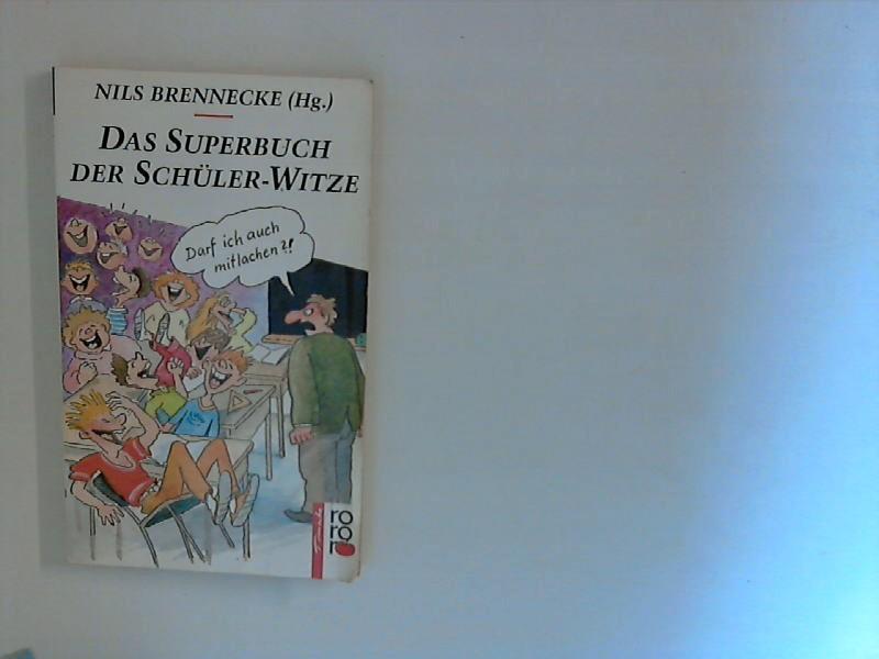 Das Superbuch der Schüler-Witze. Orig.-Ausg.