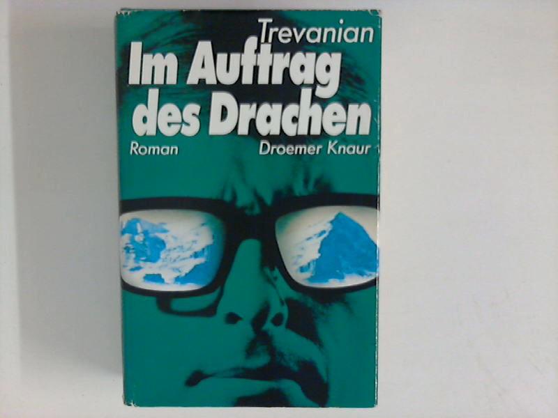 Im Auftrag des Drachen : Roman. Aus d. Amerikan. übertr. von Werner Peterich 1. - 30. Tsd.