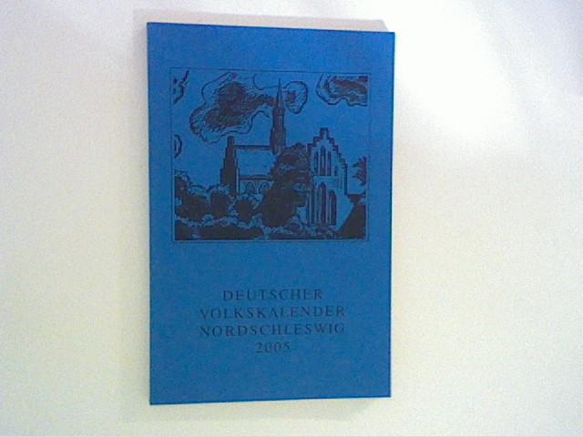 Deutsche Volkskalender Nordschleswig 2005 Hrsg. vom deutschen Schul- und Sprachverein für Nordschleswig,