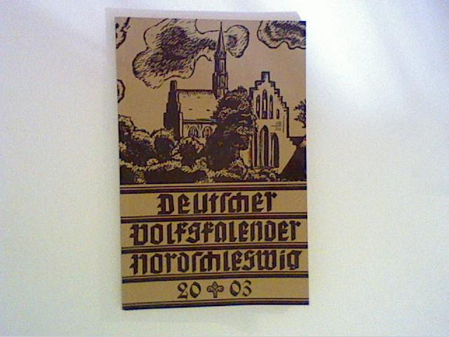 Deutsche Volkskalender Nordschleswig 2003 Hrsg. vom deutschen Schul- und Sprachverein für Nordschleswig,
