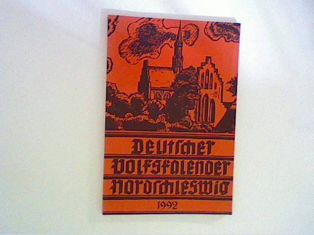 Deutsche Volkskalender Nordschleswig 1992 Hrsg. vom deutschen Schul- und Sprachverein für Nordschleswig,