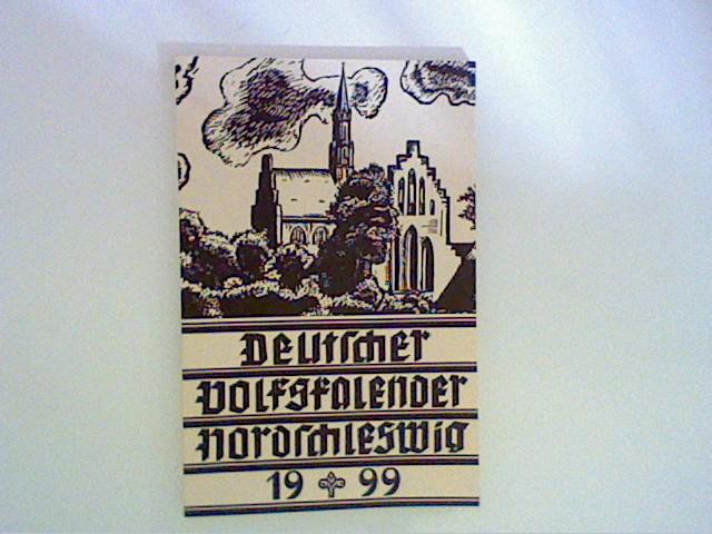 Deutsche Volkskalender Nordschleswig 1999 Hrsg. vom deutschen Schul- und Sprachverein für Nordschleswig,