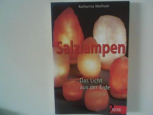 Salzlampen. Das Licht aus der Erde