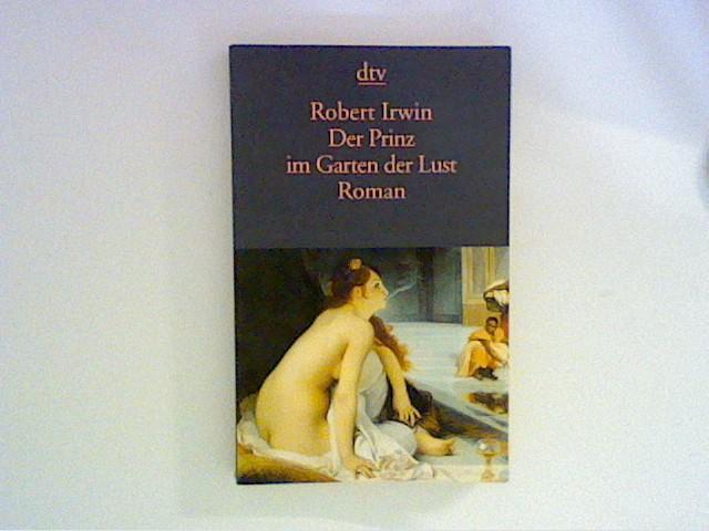 Der Prinz im Garten der Lust : Roman. Dt. von Dshagg-al Locco / dtv ; 12562 Dt. Erstausg.