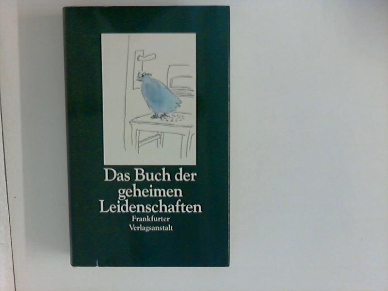 Das Buch der geheimen Leidenschaften. hrsg. von Julia Bachstein 1. Aufl.