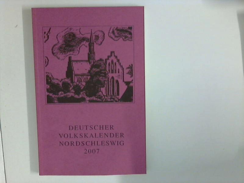 Deutscher Volkskalender Nordschleswig 2007 hersg. vom Deutschen Schul- und sprachverein für Nordschleswig.