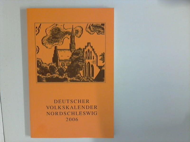 Deutscher Volkskalender Nordschleswig 2006 hersg. vom Deutschen Schul- und Sprachverein für Nordschleswig.