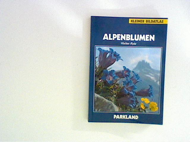Alpenblumen. [Farbtaf.: Hans Schwarzenbach] / Kleiner Bildatlas 7. Aufl.