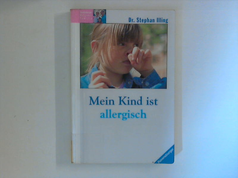Mein Kind ist allergisch. Ravensburger Ratgeber Familie Orig.-Ausg.