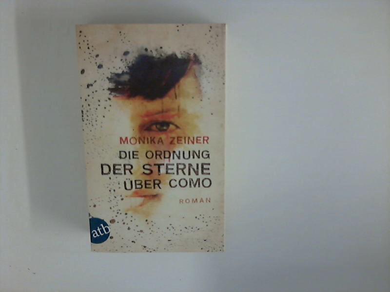 Zeiner, Monika: Die Ordnung der Sterne über Como : Roman. 1. Aufl.