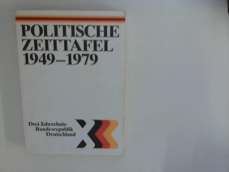 Politische Zeittafel 1949-1979 : Drei Jahrzehnte Bundesrepublik Deutschland 2. Aufl.