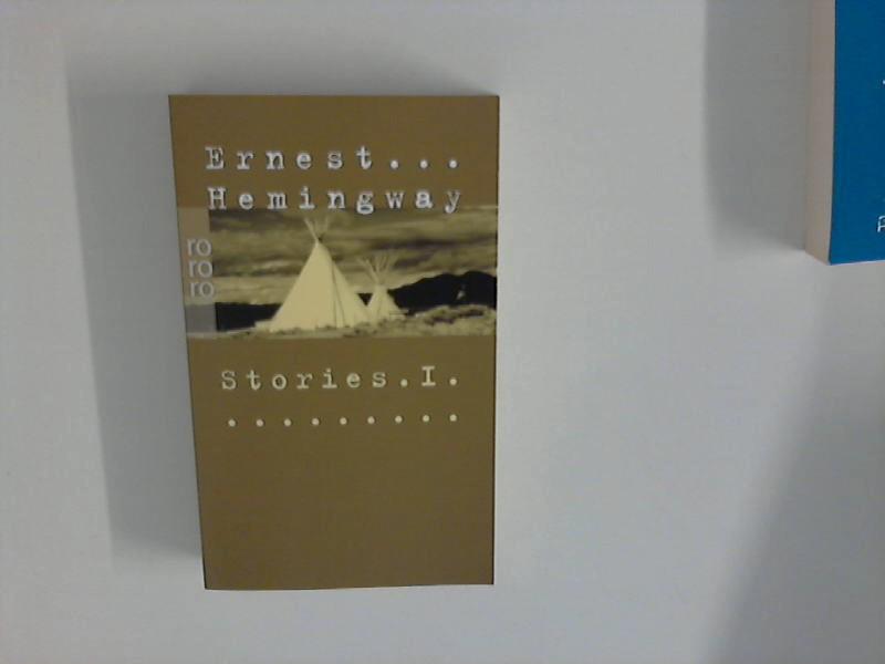 Hemingway, Ernest: Gesammelte Werke; Teil: Bd. 6., Stories I [einzig autorisierte Übertr. aus dem Amerikan. von Annemarie Horschitz-Horst]