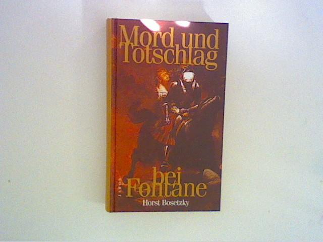 Mord und Totschlag bei Fontane Auflage: 1.