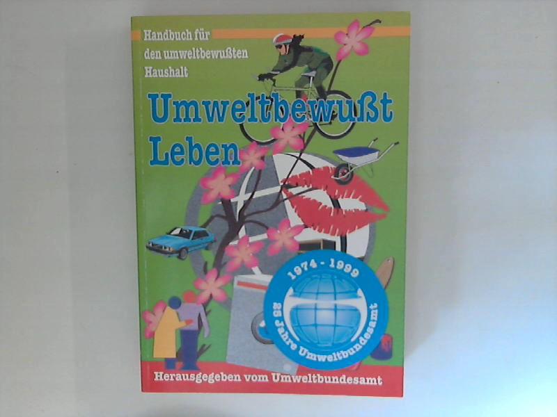 Umweltbewußt leben. Handbuch für den umweltbewußten Haushalt. Hrsg. v. Umweltbundesamt. Stand: Mai 1998
