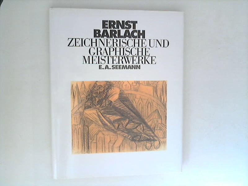 Ernst Barlach. Zeichnerische und graphische Meisterwerke. Anita Beloubek-Hammer