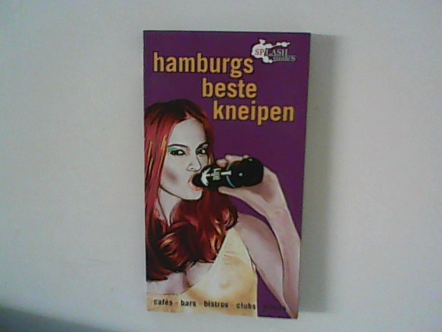 Großner, Tobias und Franz Rappel: Hamburgs beste Kneipen: Bars, Cafes, Pubs, Clubs, Discos, Partys Auflage: 2