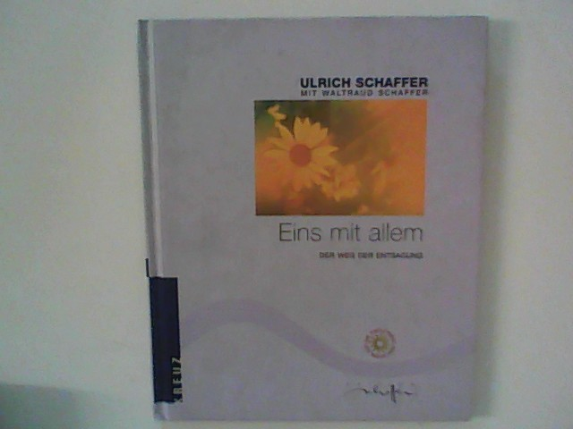 Eins mit allem : Der Weg der Entsagung. 5. Aufl.
