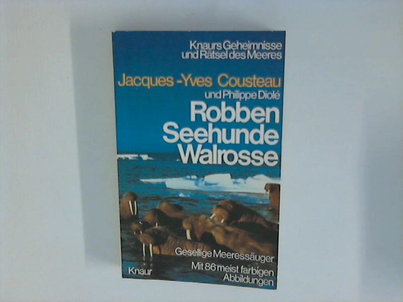 Robben, Seehunde, Walrosse : Gesellige Meeressäuger. Ins Dt. übertr. von Gerda Kurz u. Siglinde Summerer. Vollst. Textausg.