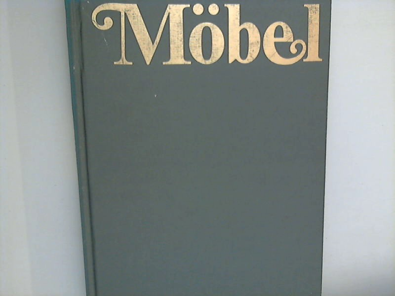 Möbel : Eine Stilgeschichte durch vier Jahrtausende - Mit über 1000 Abb.
