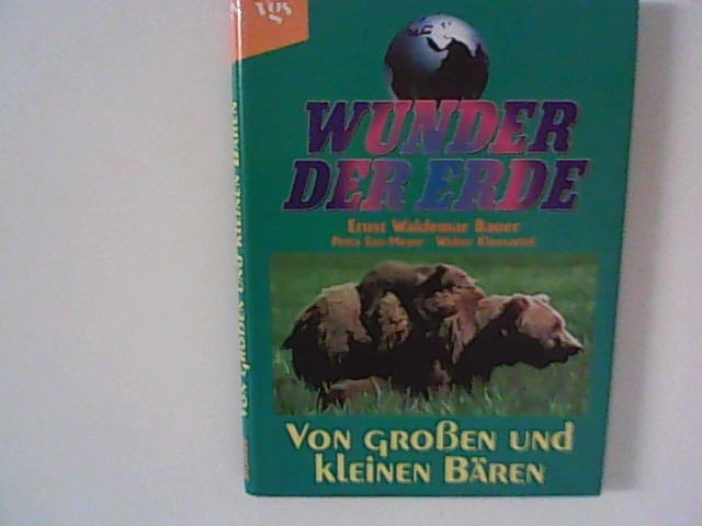 Wunder der Erde. Von großen und kleinen Bären