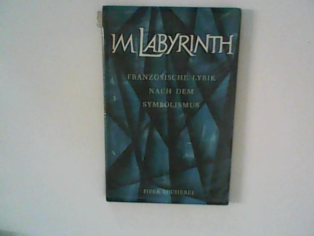 Im Labyrinth Französiche Lyrik nach dem Symbolismus