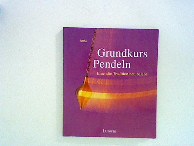 Ansha: Grundkurs Pendeln, Eine alte Tradition neu belebt