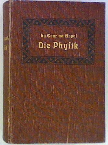 Die Physik auf Grund ihrer geschichtlichen Entwickelung für weitere Kreise in Wort und Bild dargestellt. 2 Bde zus. in 1 Band. autorisierte Übersetzung von G. Siebert