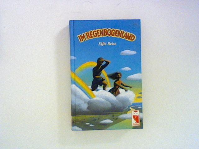 Im Regenbogenland. Eine Anthologie für Kinder und Jugendliche: Elfte Reise