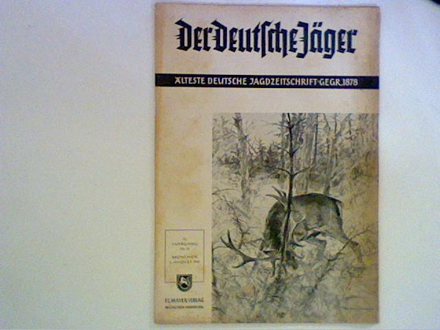 unbekannt: Der Deutsche Jäger: Älteste deutsche Jagdzeitschrifz GEGR. 1878; 74 Jahrgang Nr. 10