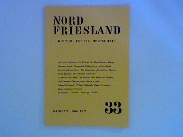Nordfriesland Band 9/1 - Mai 1975 - Heft 33 : Zeitschrift für Kultur, Politik, Wirtschaft