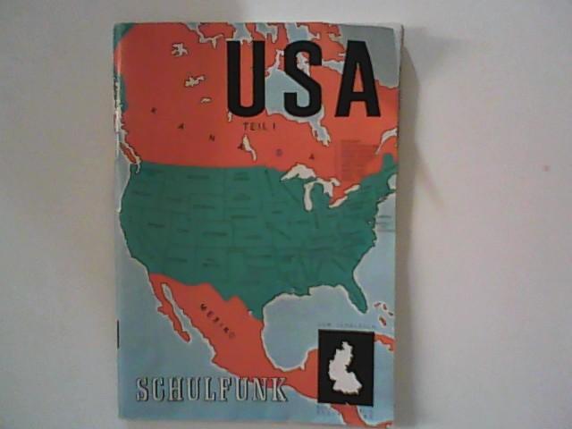 Konsul Leonhard Ehrlich (Hrsg.) und Franz (Chefred.) Reinholz: Schulfunk : USA Teil I