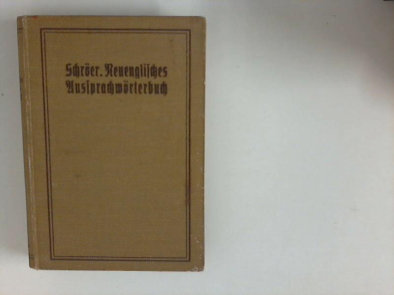 Neuenglisches Aussprachwörterbuch : m. besond. Berücks. d. wichtigsten Eigennamen. Von M. M. Arnold Schröer