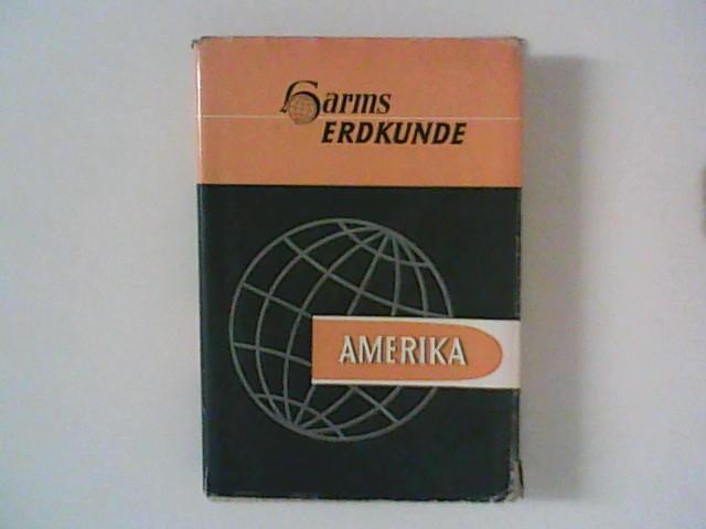 Harms Erdkunde in entwickelnder, anschaulicher Darstellung ; Band 5 : Amerika. Harms Handbuch der Erdkunde ; Hrsg. von Julius Wagner und Willy Eggers. 8. Aufl., Band 5.