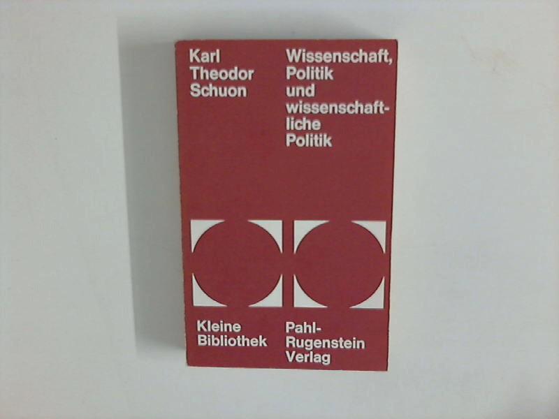 Wissenschaft, Politik und wissenschaftliche Politik. Kleine Bibliothek 21