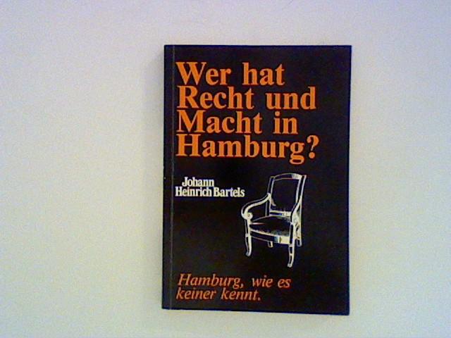 Wer hat Recht und Macht in Hamburg ? Hamburg wie es keiner kennt 1. Auflage