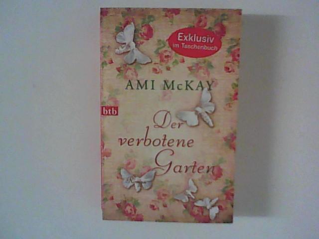 Der verbotene Garten : Roman. Aus dem Engl. von Astrid Mania / btb ; 74532 Dt. Erstveröff., 1. Aufl.