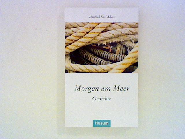 Morgen am Meer: Gedichte Auflage: 1