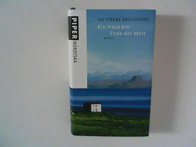 Ein Haus am Ende der Welt : Roman. Aus dem Dän. von Holger Wolandt und Lotta Rüegger / Piper Nordiska Deutsche Ausg.