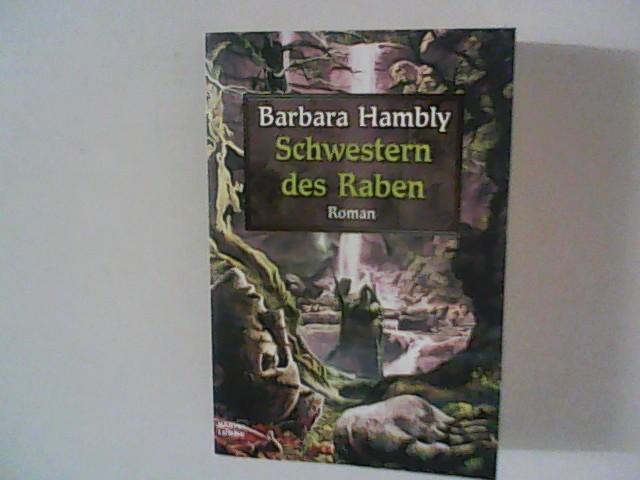 Schwestern des Raben : Roman. Ins Dt. übertr. von Angela Koonen / Bastei-Lübbe-Taschenbuch ; Bd. 20565 : Fantasy Dt. Erstausg., vollst. Taschenbuchausg., 1. Aufl.